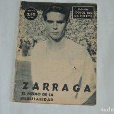 Coleccionismo deportivo: COLECCIÓN ÍDOLOS DEL DEPORTE - Nº 12 - ZARRAGA - 1958 - MUY ANTIGUO - MEJOR VER FOTOS!. Lote 62512796