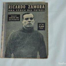 Coleccionismo deportivo: COLECCIÓN ÍDOLOS DEL DEPORTE - Nº 20 - RICARDO ZAMORA - 1958 - MUY ANTIGUO - MEJOR VER FOTOS!. Lote 62513832