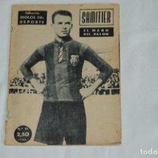 Coleccionismo deportivo: COLECCIÓN ÍDOLOS DEL DEPORTE - Nº 21 - SAMITIER - 1958 - MUY ANTIGUO - MEJOR VER FOTOS!. Lote 62513980