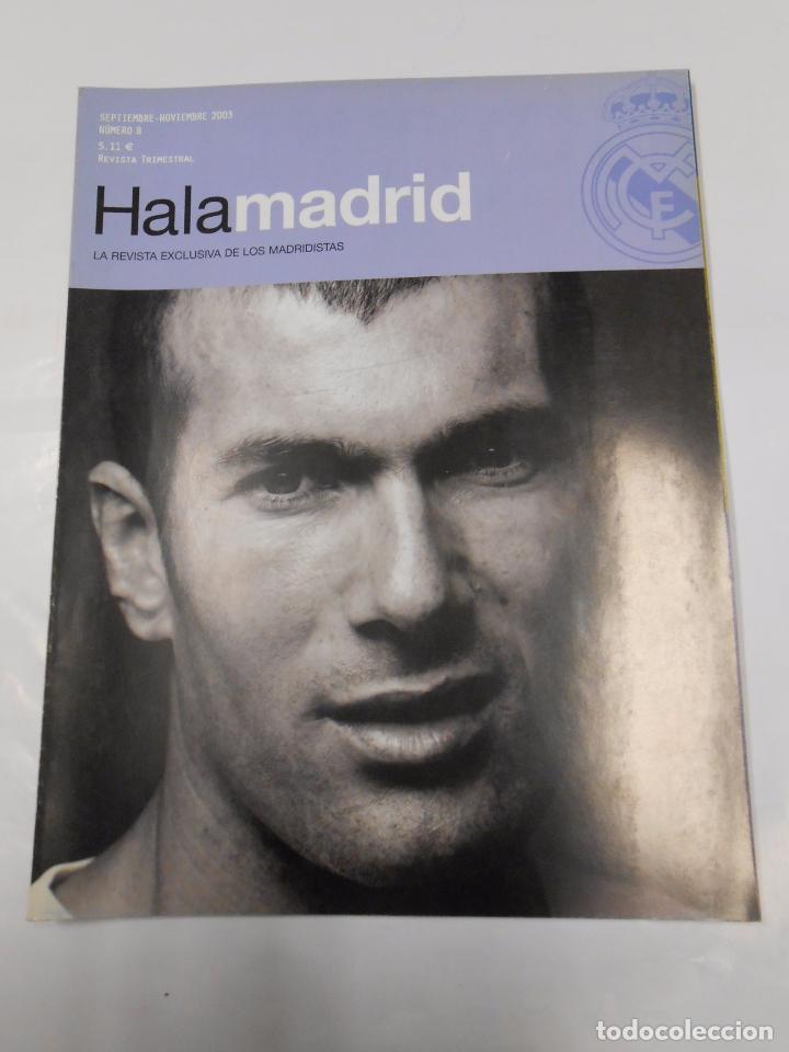 REVISTA HALA MADRID Nº 8. SEPTIEMBRE NOVIEMBRE 2003. LA REVISTA EXCLUSIVA DE LOS MADRIDISTAS. TDKR23 (Coleccionismo Deportivo - Revistas y Periódicos - otros Fútbol)