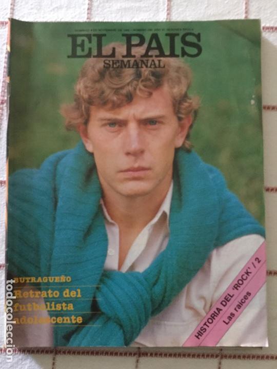REVISTA EL PAÍS SEMANAL 9 NOVIEMBRE 1986 BUTRAGUEÑO NÚMERO 500 (Coleccionismo Deportivo - Revistas y Periódicos - otros Fútbol)