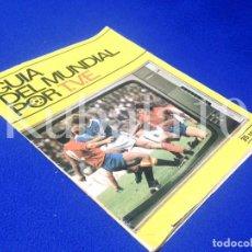 Coleccionismo deportivo: GUIA DEL MUNDIAL POR T.V.E. ·· INCLUYE POSTER DE LA SELECCION ESPAÑOLA ··. Lote 64592987