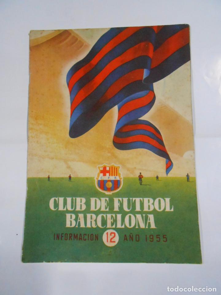 REVISTA CLUB DE FUTBOL BARCELONA. INFORMACION Nº 12. AÑO 1955. TDKR25 (Coleccionismo Deportivo - Revistas y Periódicos - otros Fútbol)