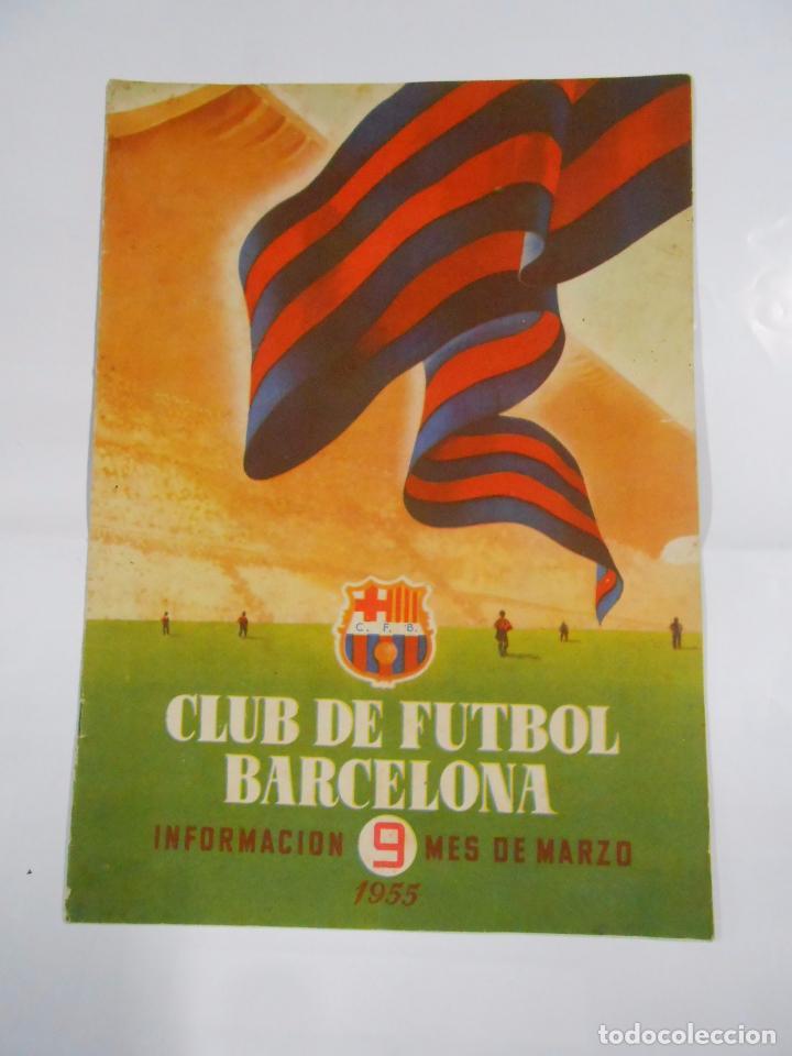REVISTA CLUB DE FUTBOL BARCELONA. INFORMACION Nº 9. AÑO 1955. MES DE MARZO. TDKR25 (Coleccionismo Deportivo - Revistas y Periódicos - otros Fútbol)