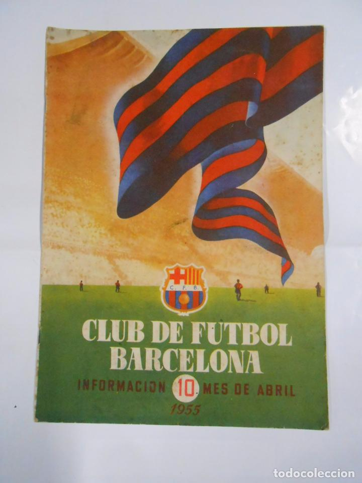 REVISTA CLUB DE FUTBOL BARCELONA. INFORMACION Nº 10. MES DE ABRIL. AÑO 1955. TDKR25 (Coleccionismo Deportivo - Revistas y Periódicos - otros Fútbol)