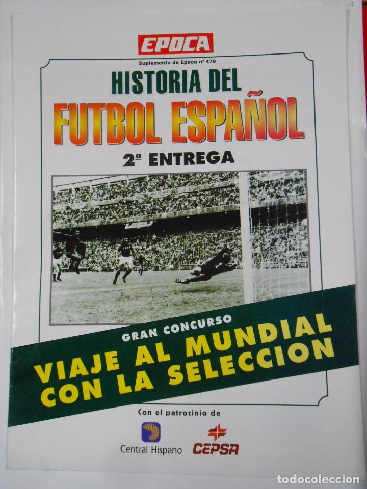 HISTORIA DEL FUTBOL ESPAÑOL. 2ª ENTREGA. SUPLEMENTO EPOCA Nº 479. TDKR25 (Coleccionismo Deportivo - Revistas y Periódicos - otros Fútbol)
