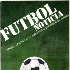 Coleccionismo deportivo: FUTBOL NOTICIA.REVISTA OFICIAL FEDERACION ESPAÑOLA DE FUTBOL.NUMERO 0.1976.. Lote 65796102