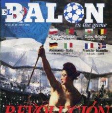 Coleccionismo deportivo: REVISTA EL BALON IN THE GAME Nº 22 JUNIO 2016 REVOLUCION EN FRANCIA. Lote 71654623