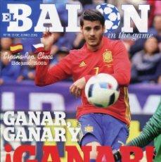 Coleccionismo deportivo: REVISTA EL BALON IN THE GAME Nº 18 JUNIO 2016 GANAR, GANAR Y ¡GANAR!. Lote 71654719