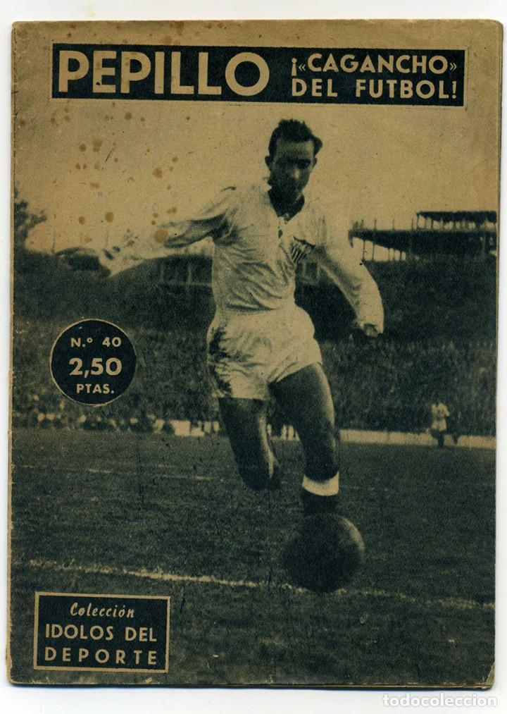 SEVILLA FC. PEPILLO COLECCIÓN IDOLOS DEL DEPORTE Nº 40. AÑO 1959. VER FOTOS (Coleccionismo Deportivo - Revistas y Periódicos - otros Fútbol)
