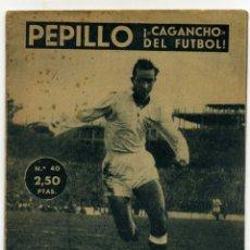 Coleccionismo deportivo: SEVILLA FC. PEPILLO COLECCIÓN IDOLOS DEL DEPORTE Nº 40. AÑO 1959. VER FOTOS. Lote 73300459