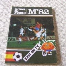 Collectionnisme sportif: FUTBOL EN ACCION M'82 - EXIT EN TV - CATALÀ - 1982. Lote 76202707