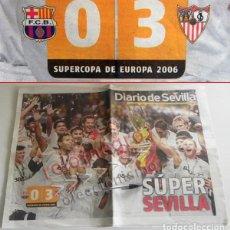Coleccionismo deportivo: DIARIO DE SEVILLA SFC CAMPEÓN SUPERCOPA EUROPA 2006 FÚTBOL CLUB DEPORTE FOTOS HISTÓRICO FC PERIÓDICO. Lote 81133920