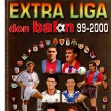 Coleccionismo deportivo: EXTRA LIGA DON BALON 99/2000. Lote 81640768