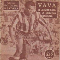 Coleccionismo deportivo: COLECCION IDOLOS DEL DEPORTE - Nº 46 VAVA (EL HOMBRE GOL DE LA SELECCION BRASILEÑA) 1958. Lote 83133252