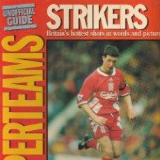 Coleccionismo deportivo: SUPERTEAMS STRIKERS. UNOFFICIAL GUIDE. 1996 (Z/28). Lote 83840280