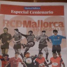 Coleccionismo deportivo: ESPECIAL CENTENARIO RCD MALLORCA DIARIO DE MALLORCA. Lote 94582507