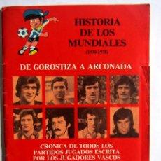 Coleccionismo deportivo: REVISTA KIROLAK EXTRA. HISTORIA DE LOS MUNDIALES. 1930-1978. DE GOROSTIZA A ARCONADA. MUY BUSCADA. Lote 95288791