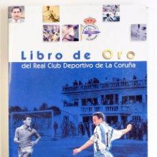 Coleccionismo deportivo: LIBRO DE ORO DEL REAL CLUB DEPORTIVO DE LA CORUÑA (LEER). Lote 95729719