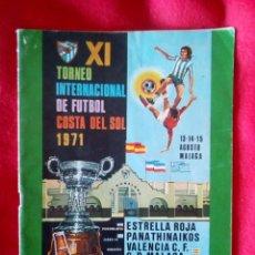 Coleccionismo deportivo: MALAGA PROGRAMA XI TORNEO INTERNACIONAL DE FUTBOL COSTA DEL SOL 1971 24 CM 190 GRS. Lote 96484047