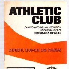 Coleccionismo deportivo: PROGRAMA OFICIAL ATHLETIC CLUB BILBAO - U.D. LAS PALMAS. CAMPEONATO LIGA 1ª DIVISION 1974-75. Lote 98438783