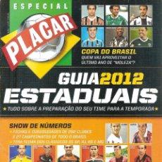 Coleccionismo deportivo: REVISTA ESPECIAL PLACAR GUIA 2012 ESTADUALES, LIBERTADORES, COPA DE BRASIL.... Lote 98879371