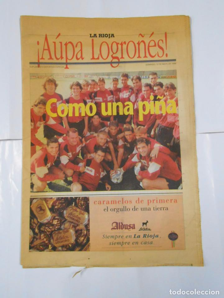 ¡AUPA LOGROÑES!. COMO UNA PIÑA. DIARIO LA RIOJA 12 DE MAYO DE 1996. TDKPR2 (Coleccionismo Deportivo - Revistas y Periódicos - otros Fútbol)