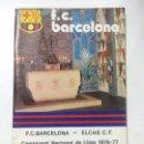 Coleccionismo deportivo: PROGRAMA OFICIAL FC BARCELONA ELCHE CF LIGA 1976-77 NÚMERO 480 PÓSTER SÁNCHEZ FÚTBOL BARÇA.. Lote 102705607