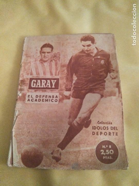 COLECCION IDOLOS DEL DEPORTE 8 GARAY (Coleccionismo Deportivo - Revistas y Periódicos - otros Fútbol)