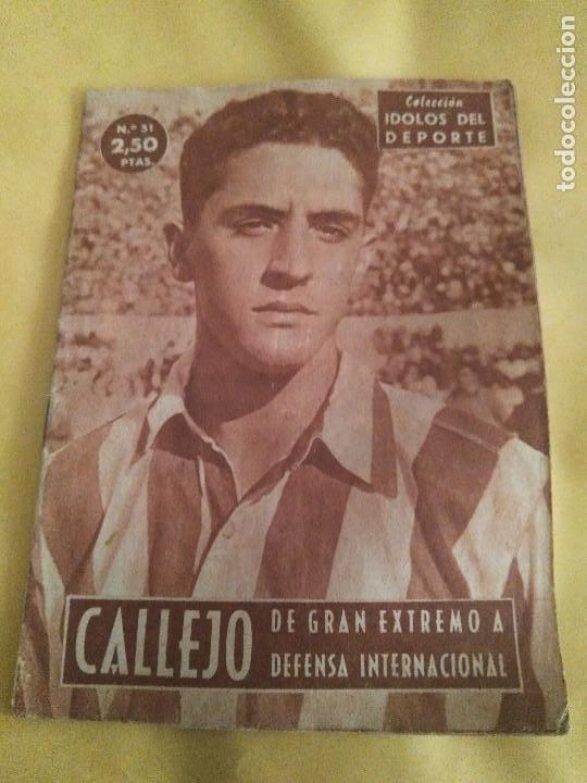 COLECCION IDOLOS DEL DEPORTE 51 CALLEJO (Coleccionismo Deportivo - Revistas y Periódicos - otros Fútbol)
