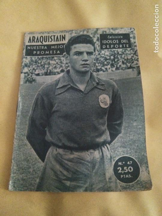 COLECCION IDOLOS DEL DEPORTE 47 ARAQUISTAIN (Coleccionismo Deportivo - Revistas y Periódicos - otros Fútbol)