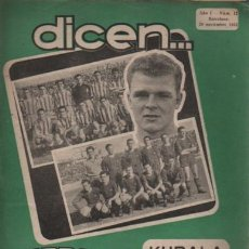 Coleccionismo deportivo: REVISTA DICEN - FUTBOL - AÑO 1º Nº 12 - 1952 - KUBALA POSIBLIDADES R.C.ESPAÑOL O BARÇA. Lote 107361943
