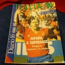 Coleccionismo deportivo: DIARIO 16 ESPECIAL GUIA DEL MUNDIAL ITALIA 90. IMPORTANTE LEER. Lote 108244839