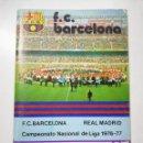 Coleccionismo deportivo: FC BARCELONA REAL MADRID PROGRAMA OFICIAL LIGA 1976-77 NUMERO 474 TORRES RIFE SADURNI EN POSTER. Lote 111039024