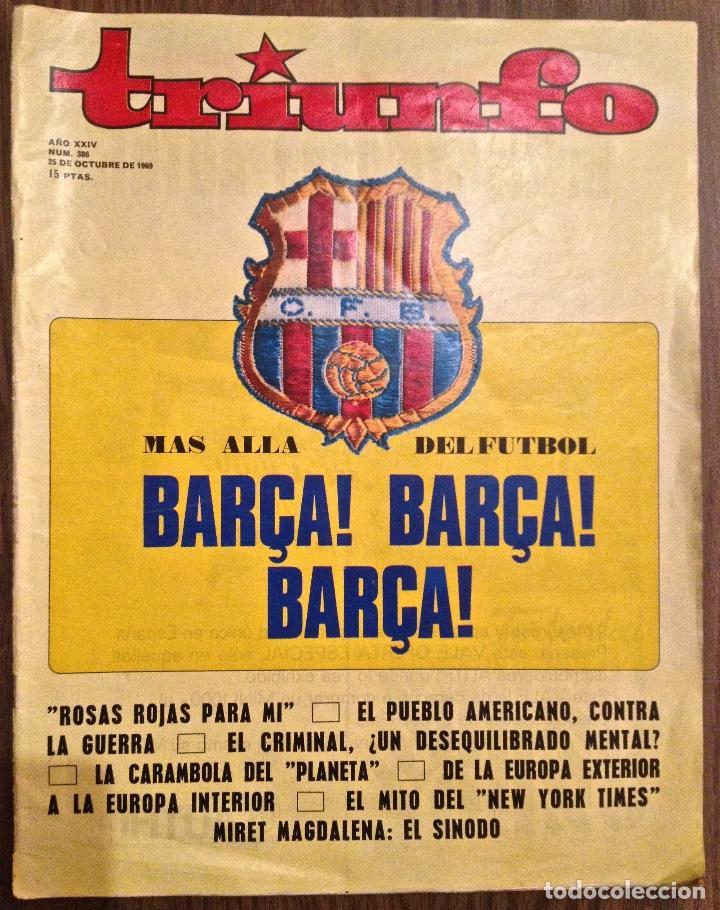 TRIUNFO. 1969. FC BARCELONA, MÍTICO ARTÍCULO DE M.VÁZQUEZ MONTALBÁN. (Coleccionismo Deportivo - Revistas y Periódicos - otros Fútbol)