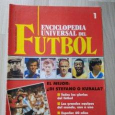 Coleccionismo deportivo: ENCICLOPEDIA UNIVERSAL DEL FUTBOL N°1. Lote 112441927
