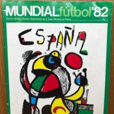 Coleccionismo deportivo: REVISTA COMITÉ ORGANIZADOR MUNDIAL FÚTBOL 82 - N° 1 - MIRÓ - ESPAÑA 1982. Lote 112444387