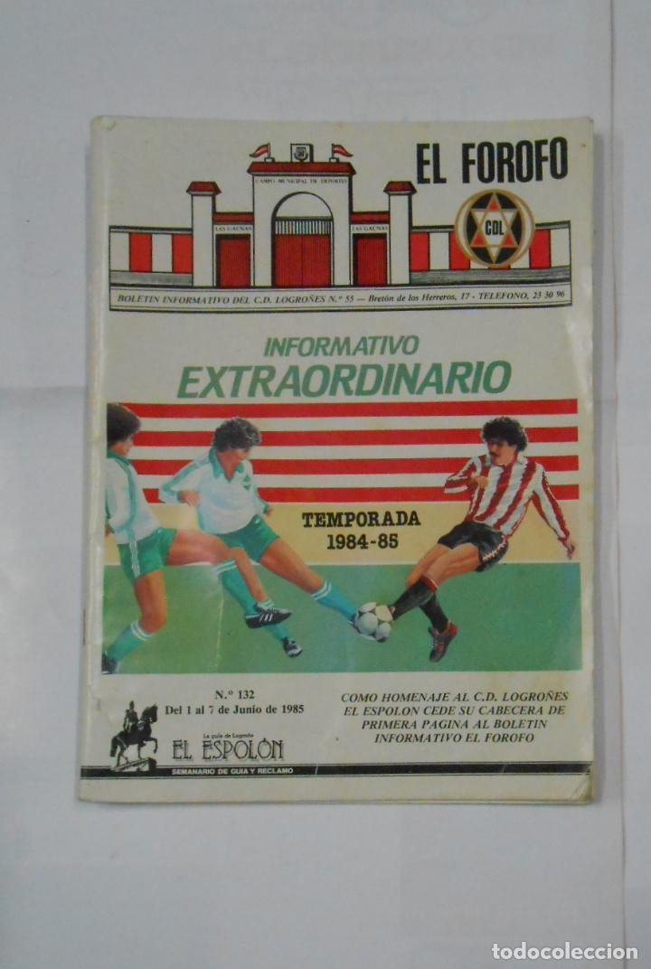 REVISTA EL FOROFO BOLETIN CLUB DEPORTIVO LOGROÑES. Nº 55. TEMPORADA 1984-85. JUNIO 1985. TDKR38 (Coleccionismo Deportivo - Revistas y Periódicos - otros Fútbol)