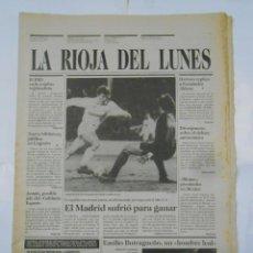 Coleccionismo deportivo: LA RIOJA DEL LUNES. Nº 16. 7 DE DICIEMBRE DE 1987. LOGROÑES 1 REAL MADRID 3. LAS GAUNAS. TDKPR2. Lote 113893587