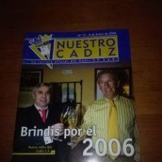 Coleccionismo deportivo: NUESTRO CÁDIZ. Nº 15. 8 DE ENERO DE 2006. BRINDIS POR EL 2006. EST1B3. Lote 114571411