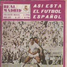 Coleccionismo deportivo: REVISTA REAL MADRID - PUBLICACION MENSUAL - JUNIO 1973 - Nº 277. Lote 115397047