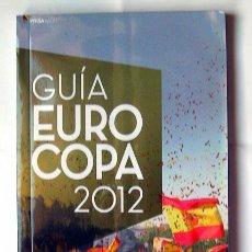 Coleccionismo deportivo: FÚTBOL GUIA EUROCOPA 2012 SELECCIÓN ESPAÑOLA 142 PÁGINA. Lote 118708355