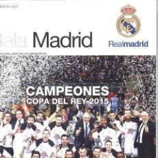 Collezionismo sportivo: HALA MADRID. 54. MARZO 2015. CAMPEONES COPA DEL REY 2015. REAL MADRID. Lote 119237163