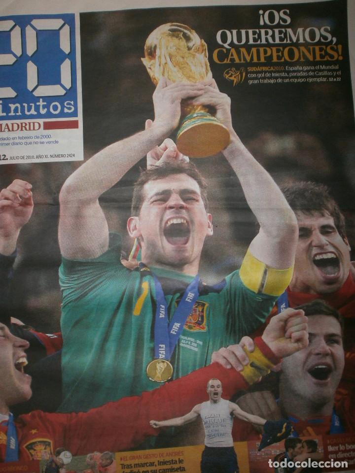 4 PERIODICOS 20 MINUTOS ESPAÑA CAMPEONA MUNDIAL 2010 CUARTOS DE FINAL / SEMIFINAL / CELEBRACIÓN (Coleccionismo Deportivo - Revistas y Periódicos - otros Fútbol)