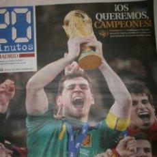 Coleccionismo deportivo: 4 PERIODICOS 20 MINUTOS ESPAÑA CAMPEONA MUNDIAL 2010 CUARTOS DE FINAL / SEMIFINAL / CELEBRACIÓN. Lote 119859731