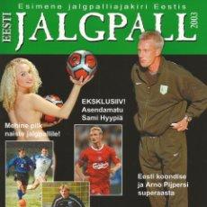 Coleccionismo deportivo: IGOR SAVELJEV & INDREK PETERSOO. EESTI JALGPALL 2003 - EXTRALIGA / SEASONGUIDE.#. Lote 120570819