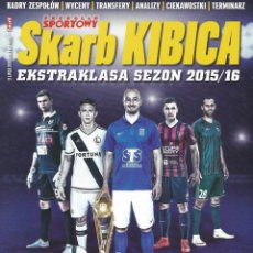 Coleccionismo deportivo: SPORT - SKARB KIBICA - EKSTRAKLASA SEZON 2015/16 - EXTRALIGA / SEASONGUIDE. #. Lote 120574635