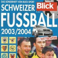 Coleccionismo deportivo: BLICK. - SCHWEITZER FUSSBALL 2003/2004 - EXTRALIGA / LEAGUEGUIDE- #. Lote 120575059