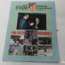 Coleccionismo deportivo: ANTIGUA REVISTA ATLETICO DE MADRID ESPECIAL 75 ANIVERSARIO. Lote 121205295