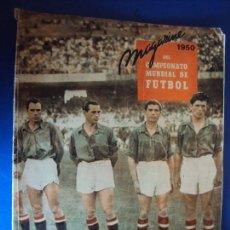 Coleccionismo deportivo: (F-180577)FUTBOL MAGAZINE 1950 DEL CAMPEONATO MUNDIAL DE FUTBOL ,MUY ILUSTRADO 64 PAG. 34X26 CM.. Lote 121860763